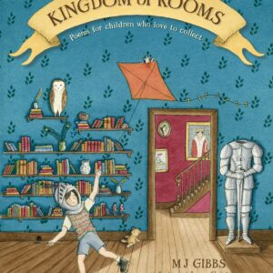 Kingdom of Rooms by M.J. Gibbs